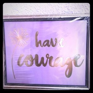 """""""Have Courage"""" Inspirational message frame, new"""